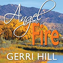 Angel Fire (       UNABRIDGED) by Gerri Hill Narrated by Abby Craden