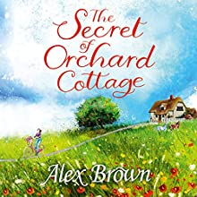 The Secret of Orchard Cottage Audiobook by Alex Brown Narrated by Gabrielle Glaister