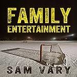 Family Entertainment   Sam Vary