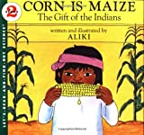 Corn Is Maize: The Gift of the Indians (Lets-Read-and-Find-Out Science 2)