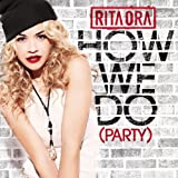 How We Do (Party) [Explicit]