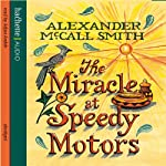 The Miracle at Speedy Motors: No. 1 Ladies Detective Agency (       ABRIDGED) by Alexander McCall Smith Narrated by Adjoa Andoh