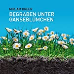 Begraben unter Gänseblümchen | Mirjam Dreer