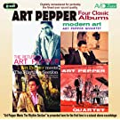 Four Classic Albums: The Return of Art Pepper / Modern Art / Art Pepper Meets the Rhythm Section / The Art Pepper Quartet