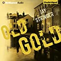 Old Gold Audiobook by Jay Stringer Narrated by Ralph Lister