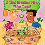If That Breathes Fire, We're Toast! | Jennifer J. Stewart
