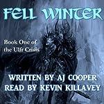 Fell Winter: The Ulfr Crisis, Book 1 | AJ Cooper