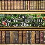The Complete Tales of Beatrix Potter | Beatrix Potter