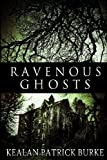 Ravenous Ghosts