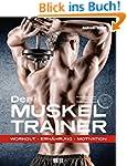 Der Muskeltrainer: Workout - Ern�hrun...