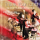 This Is Your Land: The Story Of American Folk Music Various Artists