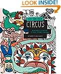 Just Add Color: Circus: 30 Original I...