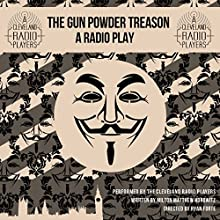 The Gunpowder Treason Radio/TV Program by Milton Matthew Horowitz Narrated by Jack Matuszewski