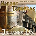 Knight Tenebrae Audiobook by Julianne Lee Narrated by Katina Kalin