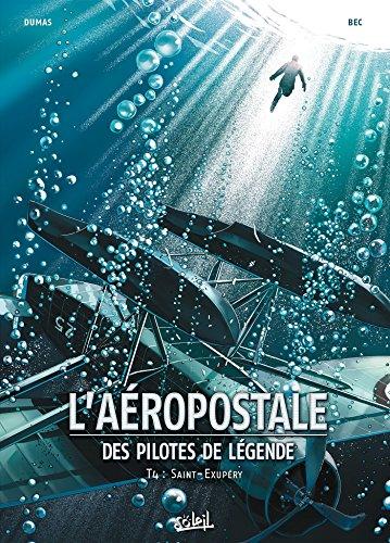 laeropostale-des-pilotes-de-legende-t04-saint-exupery-laeropostale-des-pilotes-de-legende-french-edi