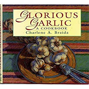 Glorious Garlic: A Cookbo Livre en Ligne - Telecharger Ebook