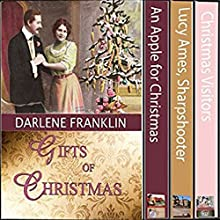 Gifts of Christmas: 3 Christmas Romantic Novellas (       UNABRIDGED) by Darlene Franklin Narrated by Giselle Lumas