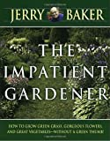 The Impatient Gardener (0345309499) by Baker, Jerry