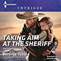 Taking Aim at the Sheriff: Appaloosa Pass Ranch, Book 2 (       UNABRIDGED) by Delores Fossen Narrated by Meredith Mitchell