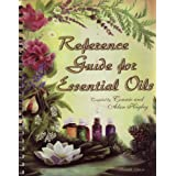 Reference Guide for Essential Oils Eleventh Edition, October 2008 ~ Connie and Alan Higley