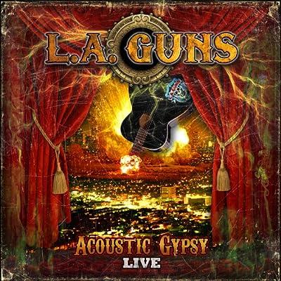 LA Guns - Acoustic Gypsy Acoustic Live
