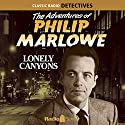 The Adventures of Philip Marlowe: Lonely Canyons Radio/TV Program by Raymond Chandler Narrated by Gerald Mohr