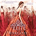 The Elite: The Selection, Book 2 Hörbuch von Kiera Cass Gesprochen von: Amy Rubinate
