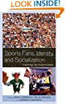 Sports Fans, Identity, and Socializat...