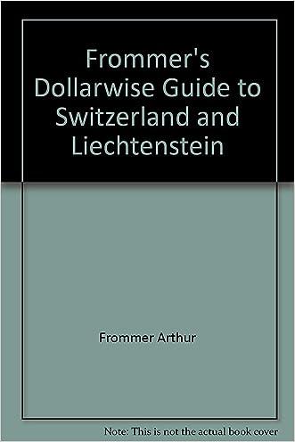 Frommer's Dollarwise Guide to Switzerland and Liechtenstein