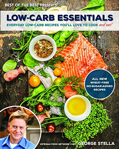 Low-Carb Essentials Cookbook: Everyday Low-Carb Recipes You'll Love to Cook (Best of the Best Presents)