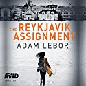 The Reykjavik Assignment Audiobook by Adam LeBor Narrated by Laurence Bouvard
