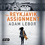 The Reykjavik Assignment   Adam LeBor