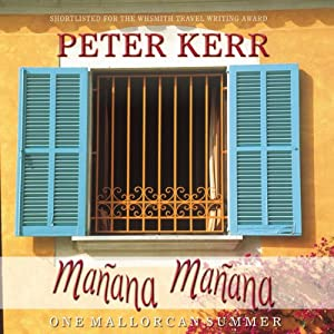 Manana Manana: One Mallorcan Summer | [Peter Kerr]