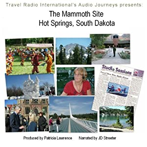 Audio Journeys: Mammoth Site of Hot Springs South Dakota Radio/TV Program