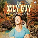 The Only Guy: The Guy, Book 2 (       UNABRIDGED) by Skylar M. Cates Narrated by Matt Baca