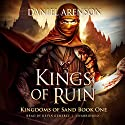 Kings of Ruin: Kingdoms of Sand, Book 1 Audiobook by Daniel Arenson Narrated by Kevin Kenerly