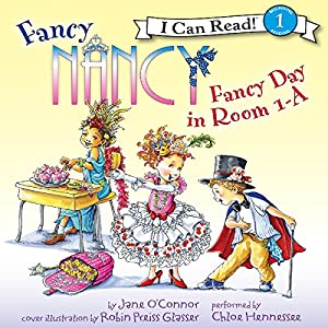 Fancy Nancy: Fancy Day in Room 1-A Audiobook