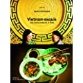 Vietnam exquis. Une cuisine entre ciel et terre