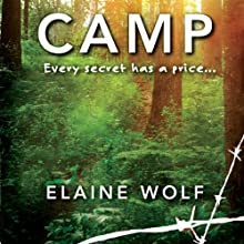 Camp: A Novel (       UNABRIDGED) by Elaine Wolf Narrated by Casey Holloway