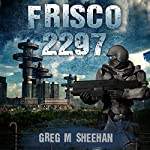 Frisco 2297 | Greg M. Sheehan