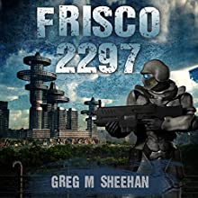 Frisco 2297 Audiobook by Greg M. Sheehan Narrated by Jim Raposa