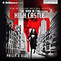 The Man in the High Castle Hörbuch von Philip K. Dick Gesprochen von: Jeff Cummings