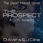 The Prospect: The Dead Planet Series Novelette | Drew Avera