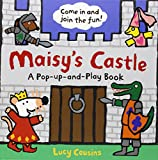 Maisy's Castle: A Maisy Pop-up and Play Book