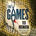 The Games (       UNABRIDGED) by Ted Kosmatka Narrated by Scott Brick