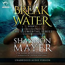 Breakwater: The Elemental Series, Volume 2 Audiobook by Shannon Mayer Narrated by Lauren Fortgang