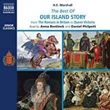 The Best of Our Island Story: From the Romans in Britain to Queen Victoria Audiobook by Henrietta Elizabeth Marshall Narrated by Anna Bentinck, Daniel Philpott