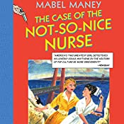 The Case of the Not-So-Nice Nurse: A Nancy Clue and Cherry Aimless Mystery, Book 1 | Mabel Maney