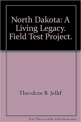 North Dakota: A Living Legacy. Field Test Project.