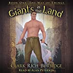 The Way of Things: Giants in the Land, Book One | Clark Rich Burbidge